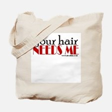 Your hair needs me Tote Bag