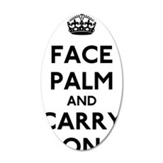 Face Palm And Carry On 35x21 Oval Wall Decal