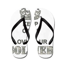 Keep Calm and LOVE Your Soldier Flip Flops