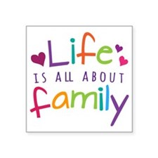 "Life and Family Square Sticker 3"" x 3"""