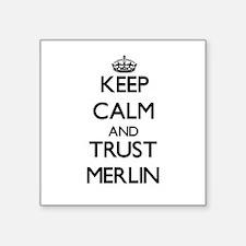 Keep Calm and TRUST Merlin Sticker