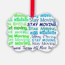 physical therapy will move you BL Ornament