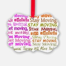physical therapy will move you PI Ornament