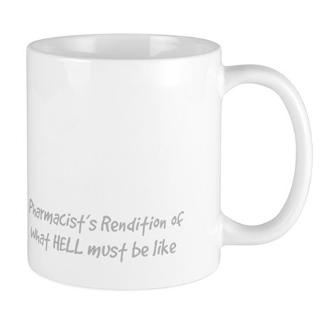 pharmacists rendition of hell Mug