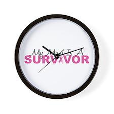 My Mom Is A Survivor Wall Clock
