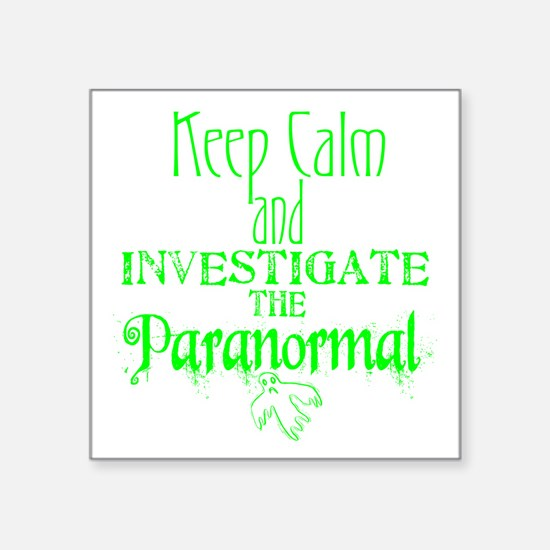 "Keep Calm Paranormal Invest Square Sticker 3"" x 3"""