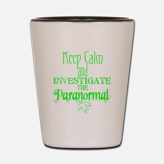 Keep Calm Paranormal Investigator Shot Glass