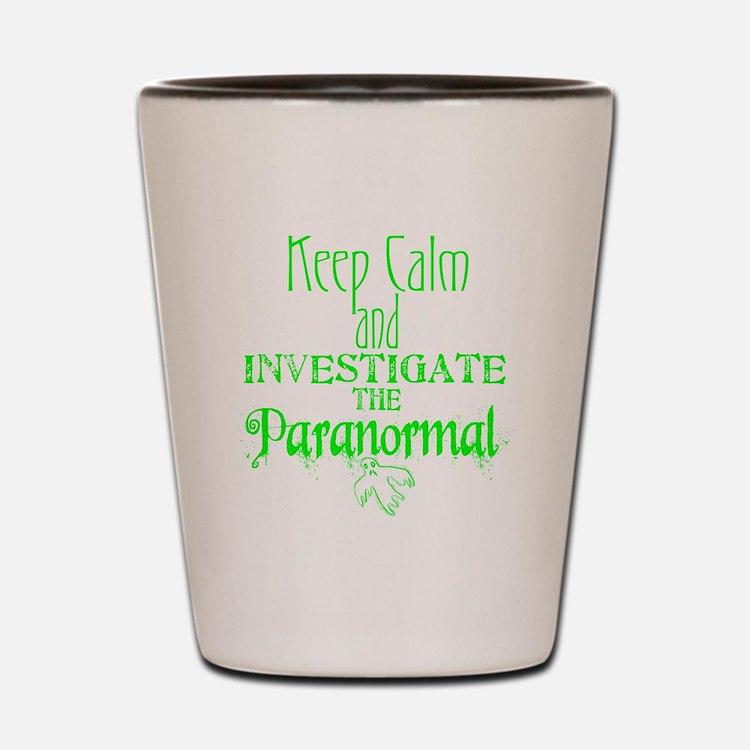 Keep Calm Paranormal Investigator Shot Glass