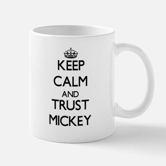 Keep Calm and TRUST Mickey Mugs