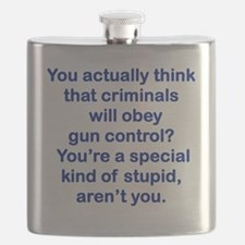 YOU ACTUALLY THINK THAT CRIMINALS WILL OBEY  Flask