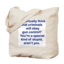 YOU ACTUALLY THINK THAT CRIMINALS WILL OB Tote Bag