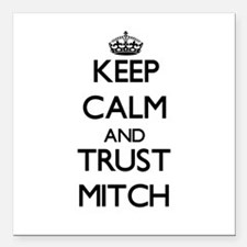 """Keep Calm and TRUST Mitch Square Car Magnet 3"""" x 3"""