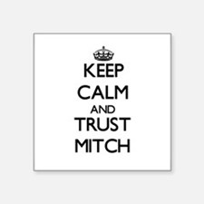 Keep Calm and TRUST Mitch Sticker