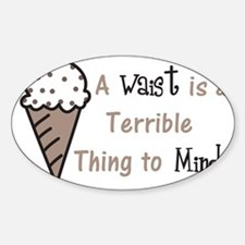 A Terrible Thing Sticker (Oval)