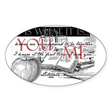 Literati - IT IS WHAT IT IS...YOU.. Decal