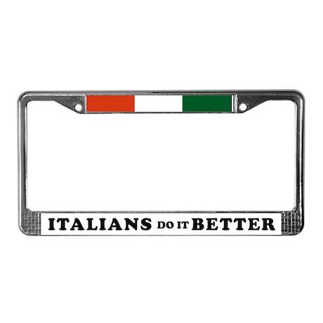 Italians Do it Better License Plate Frame