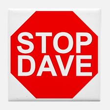 STOP DAVE Tile Coaster