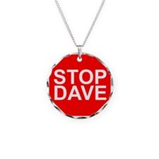STOP DAVE Necklace