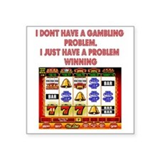 "Gambling Problem Square Sticker 3"" x 3"""
