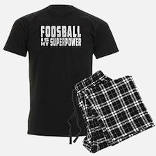 Foosball Is My Superpower Pajamas