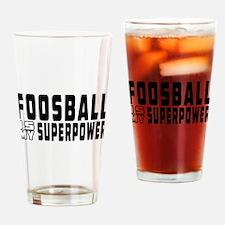 Foosball Is My Superpower Drinking Glass