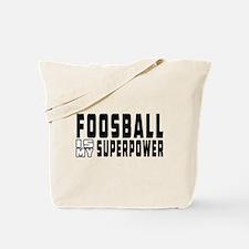 Foosball Is My Superpower Tote Bag