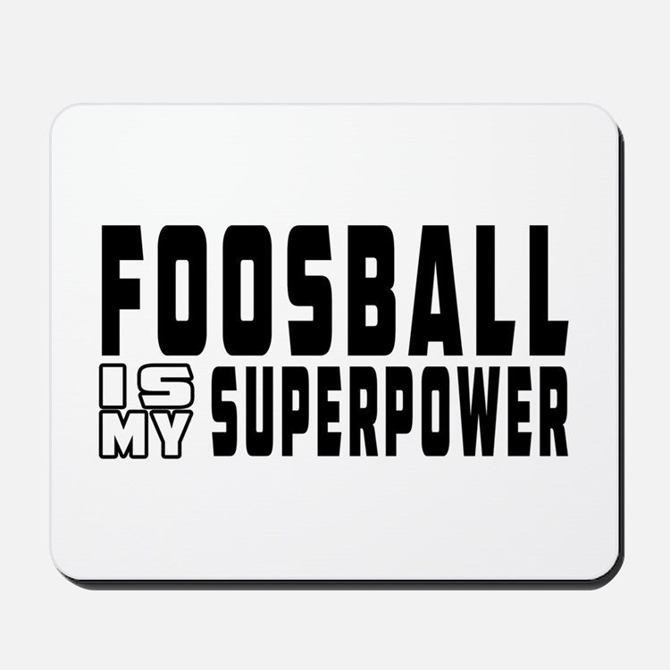 Foosball Is My Superpower Mousepad