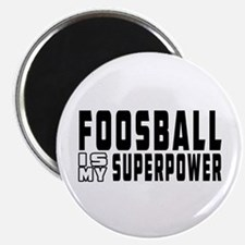 Foosball Is My Superpower Magnet
