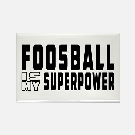 Foosball Is My Superpower Rectangle Magnet