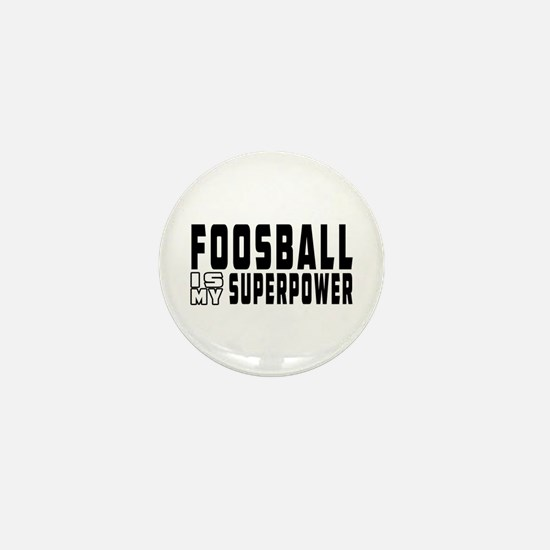 Foosball Is My Superpower Mini Button