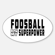 Foosball Is My Superpower Decal