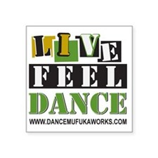 "live feel dance Square Sticker 3"" x 3"""