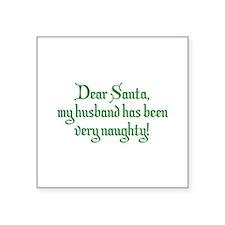 Dear Santa, My Husband Has Been Very Naughty! Squa