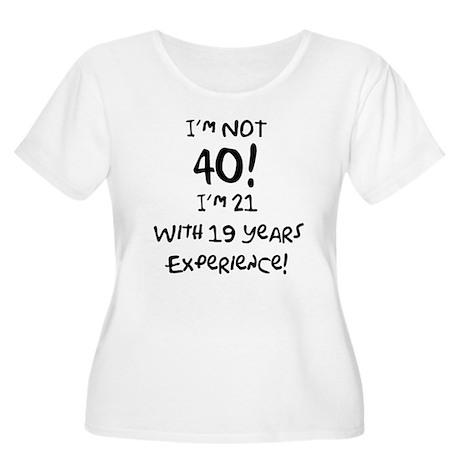 40th Birthday Fun Women's Plus Size Scoop Neck T-S