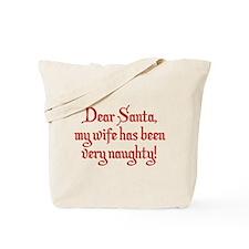 Dear Santa, My Wife Has Been Very Naughty! Tote Ba