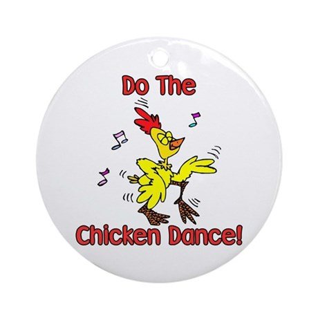 Do the Chicken Dance! Ornament (Round)