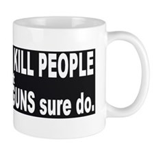 Guns DO Kill - ppl with guns Mug