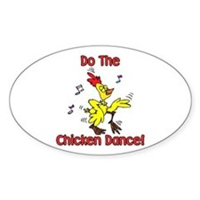 Do the Chicken Dance! Oval Decal
