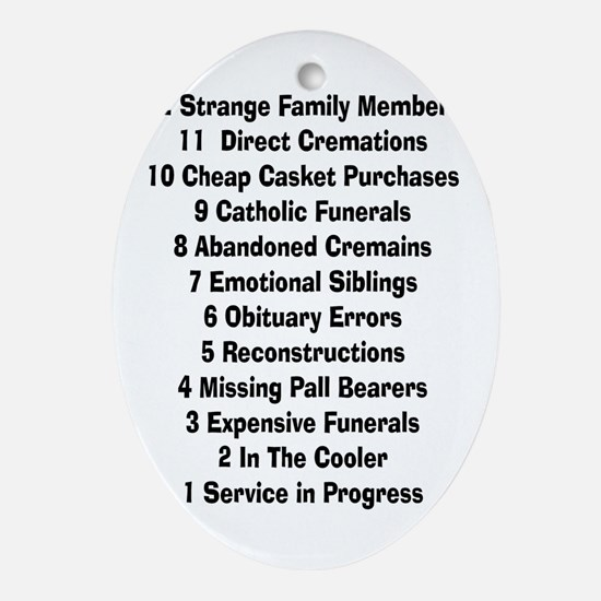 12 days of funeral home Oval Ornament