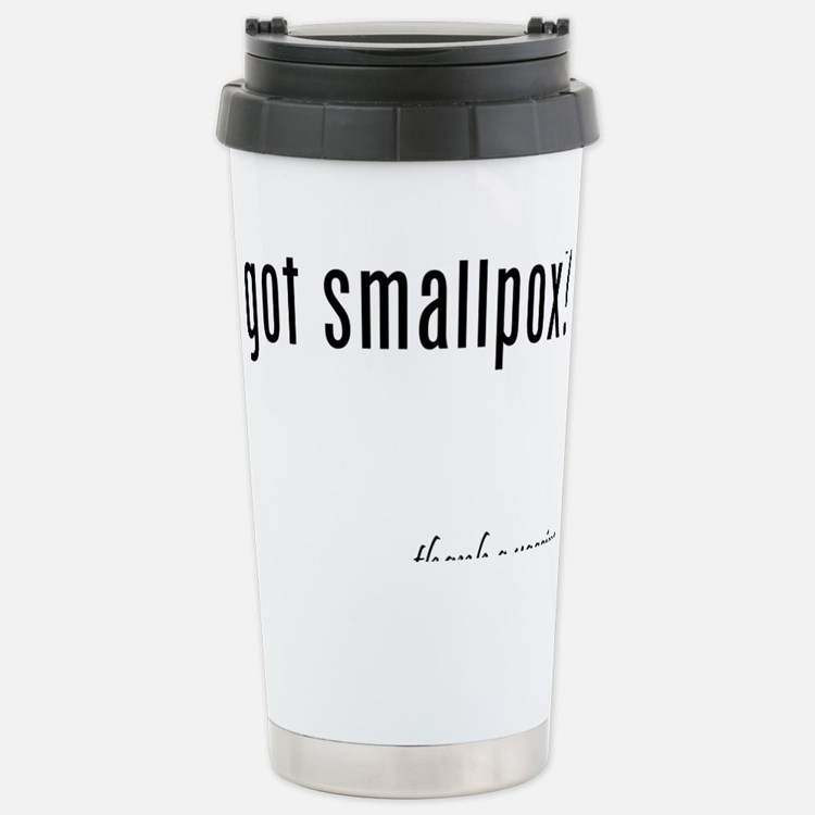 got smallpox? Thermos Mug