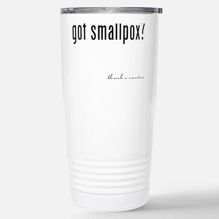 got smallpox? Travel Mug