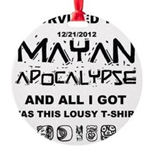 I Survived the Mayan Apocalypse Ornament