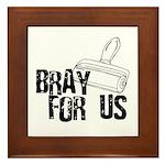 Brayer - Bray for Us Framed Tile