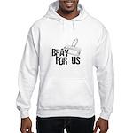 Brayer - Bray for Us Hooded Sweatshirt