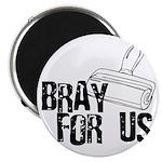 Brayer - Bray for Us Magnet