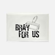 Brayer - Bray for Us Rectangle Magnet