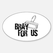 Brayer - Bray for Us Oval Decal
