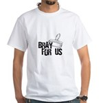 Brayer - Bray for Us White T-Shirt