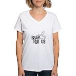Brayer - Bray for Us Women's V-Neck T-Shirt