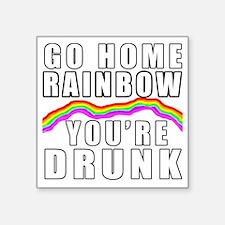 """Go Home Rainbow Funny Shirt Square Sticker 3"""" x 3"""""""